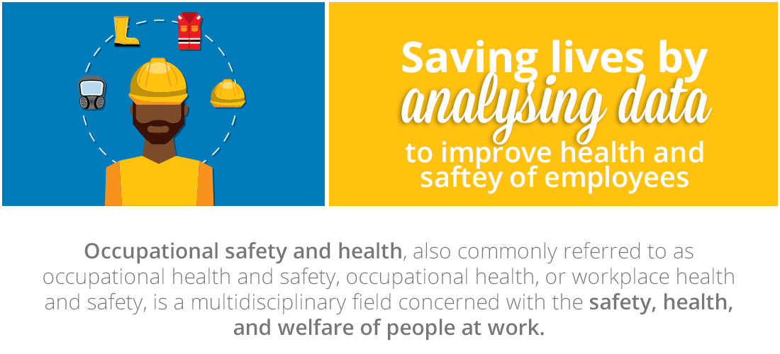 Case Study: Saving lives by analysing data to improve the health and safety of employees