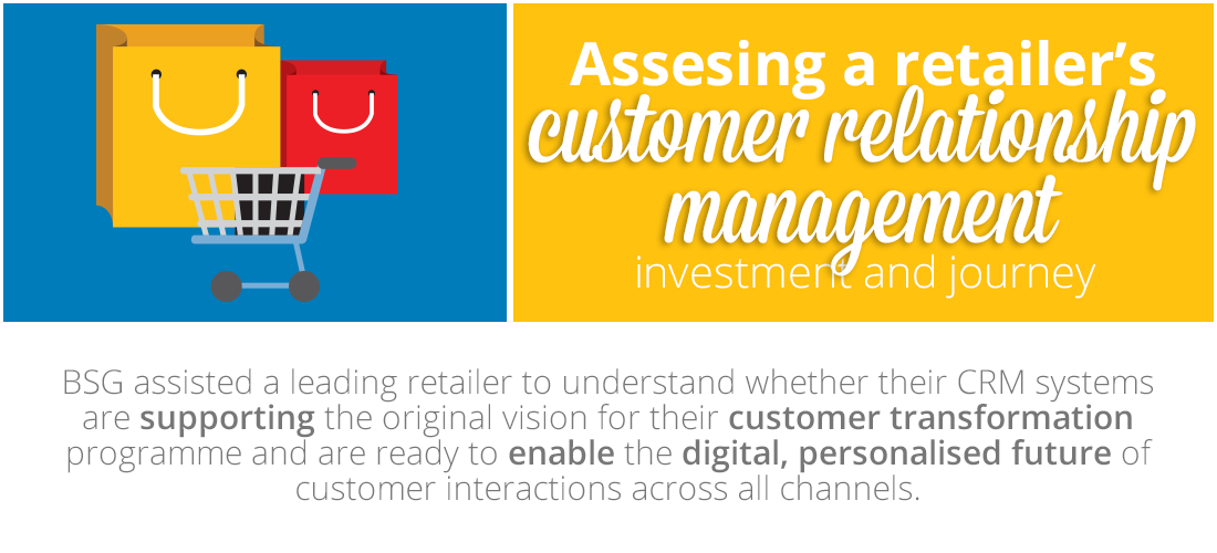 Case Study: Assessing a retailer's CRM investment and journey to gear up for the digital future