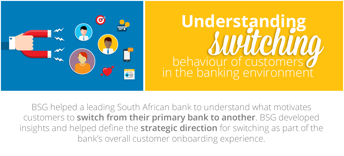 Case Study: Understanding customer switching behaviour in the banking environment to actively drive growth