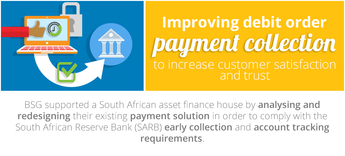Case Study: Improving debit order payment collection to increase customer satisfaction and trust in the client institution