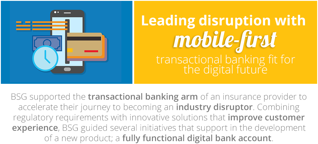 Case Study: Leading disruption with mobile-first transactional banking fit for the digital future