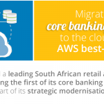 BSG Experience: AWS Cloud Migration Of Core Banking Platform