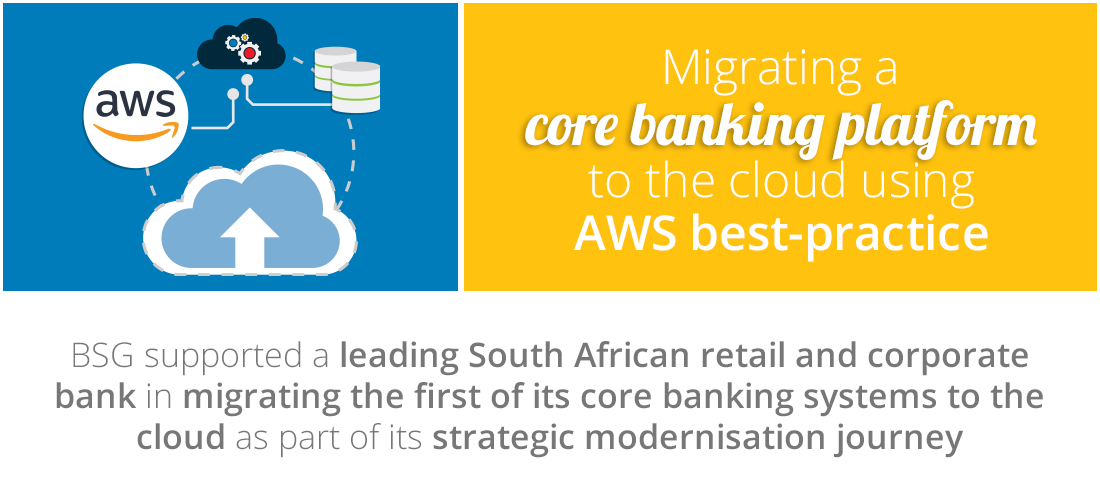 Case Study: Migrating a core banking platform to the cloud using AWS best-practice