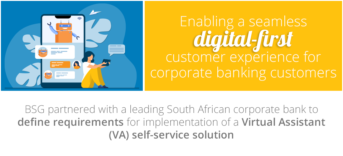 Case Study: Enabling a seamless digital-first customer service experience for corporate banking customers