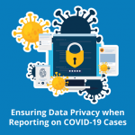 Bsg Opinion Ensuring Data Privacy When Reporting On Covid 19 Cases